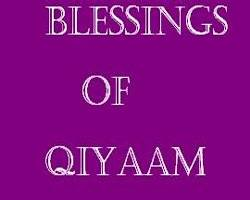 Blessings of Qiyaam in the Nights of Ramadan - III