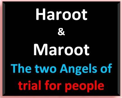 The story of Haroot and Maroot – I