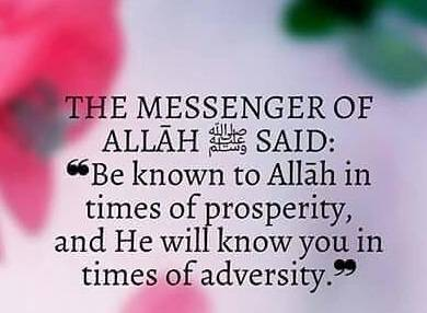 Know Allah in Prosperity, and He Will Know You in Adversity
